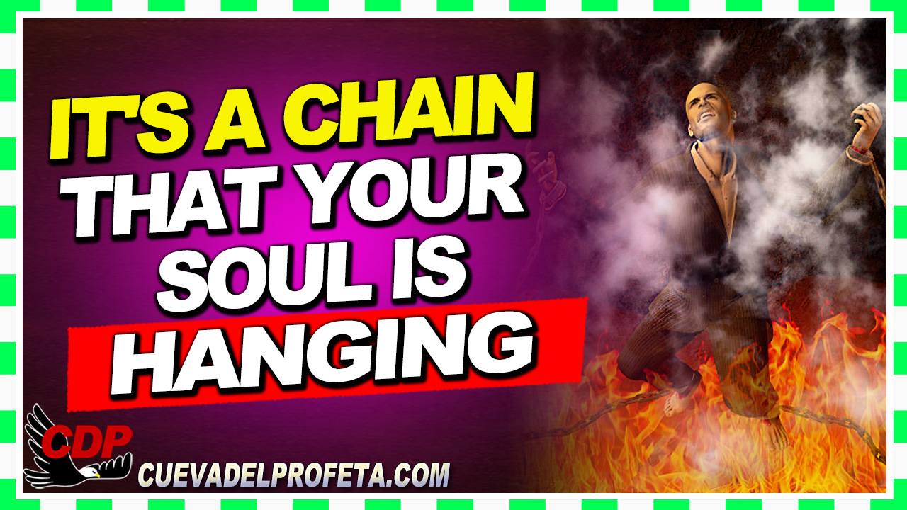 It's a chain that your soul is hanging over hell with - William Marrion Branham