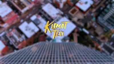 Kismat Teri Song With Lyrics In English