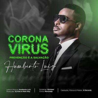 Baixar Musica: Humberto Luís - Corona Vírus, Prevenção é Salvação