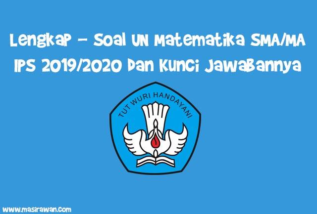 Lengkap - Soal UN Matematika SMA/MA IPS 2019/2020 dan Kunci Jawabannya