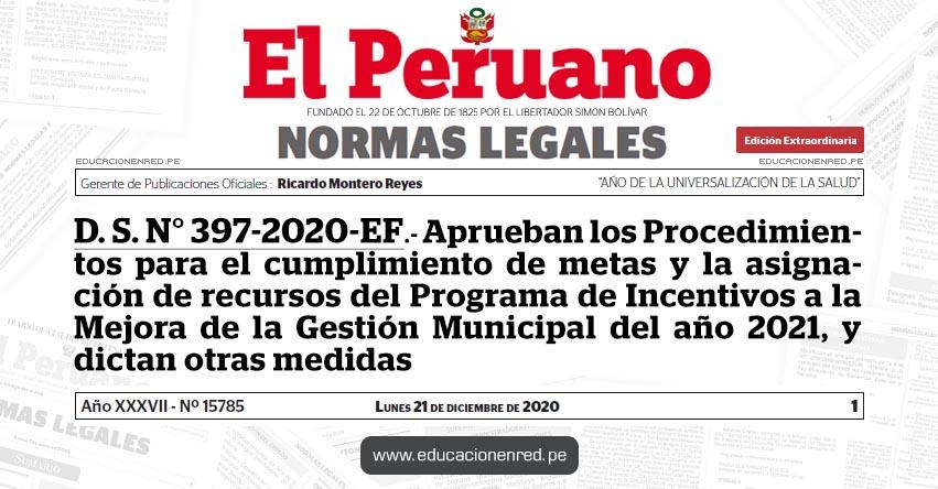D. S. N° 397-2020-EF.- Aprueban los Procedimientos para el cumplimiento de metas y la asignación de recursos del Programa de Incentivos a la Mejora de la Gestión Municipal del año 2021, y dictan otras medidas