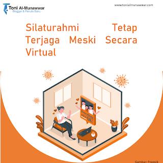 Silaturahmi Tetap Terjaga Meski Secara Virtual