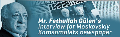 Mr. Fethullah Gulen's interview for Moskovskiy Komsomolets newspaper