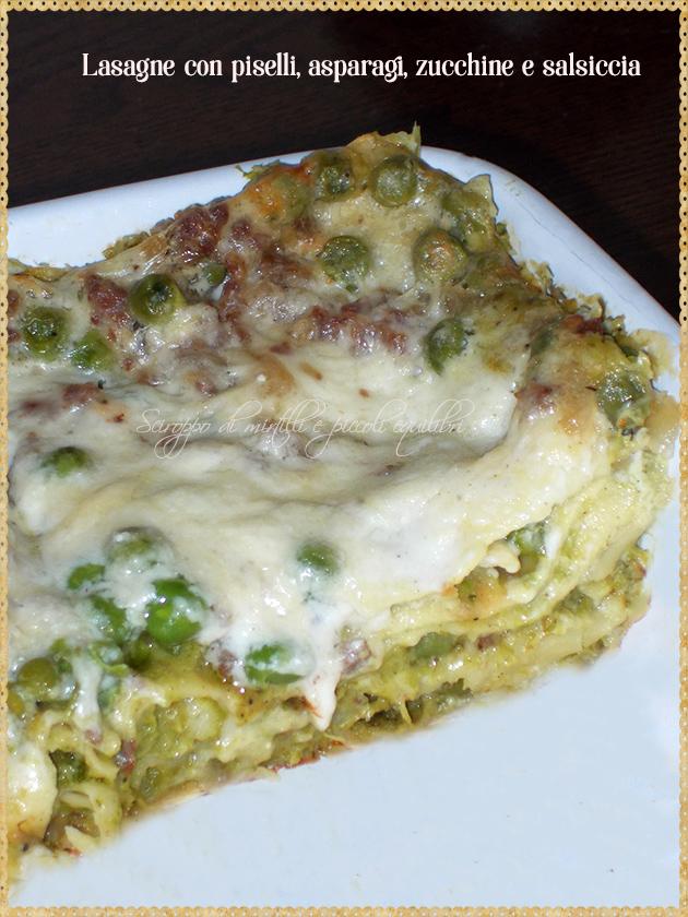 Lasagne con piselli, asparagi, zucchine e salsiccia