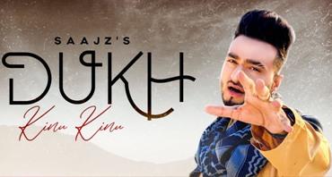 Dukh Kinu Kinu Lyrics - Saajz
