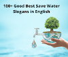 100+ Best Save Water Slogans in English