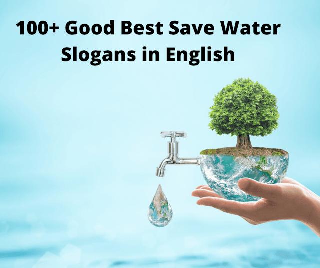 100+ Best Save Water Slogans in English