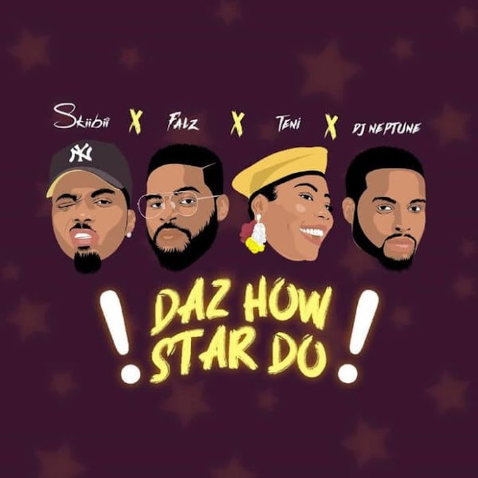 [Music + Video] Skiibii Ft. Falz, Teni & DJ Neptune – Daz How Star Do
