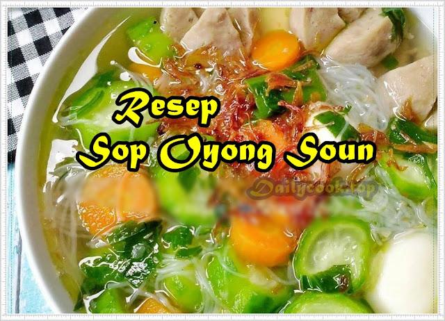 Resep SOP OYONG SOUN