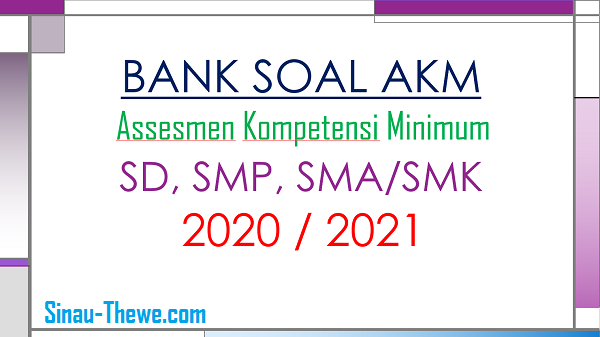 Bank Soal Akm Sd Smp Sma Dan Smk 2020 2021 Sinau Thewe Com