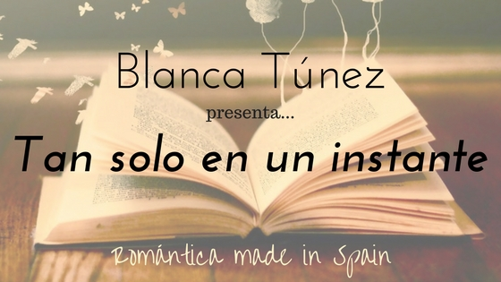 Blanca Túnez_Tan solo en un instante