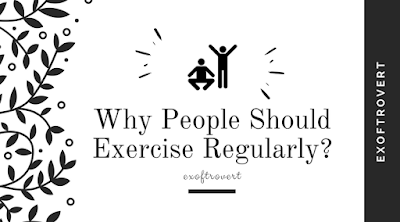 Why People Should Exercise Regularly
