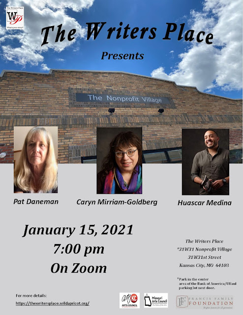 Poster featuring Caryn Mirriam-Goldberg at The Writers Place on Friday, January 15, 2021, starting at 7:00pm on Zoom. https://thewritersplace.wildapricot.org