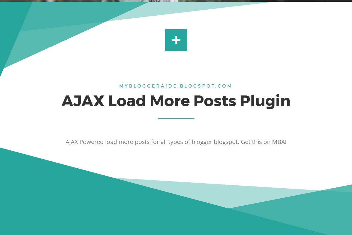AJAX Load More Posts Plugin for Blogger | MyBloggerAide