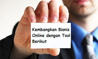 Kembangkan Bisnis Online dengan Tool Berikut