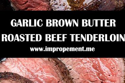 Garlic Brown Butter Roasted Beef Tenderloin