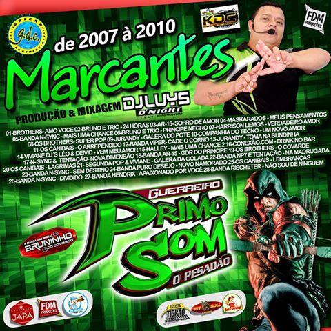 CD GUERREIRO PRIMO SOM MARCANTES  2007 HÁ 2010 PRODUÇÃO DJ LUYS D'NIGHT [ 2016 ]