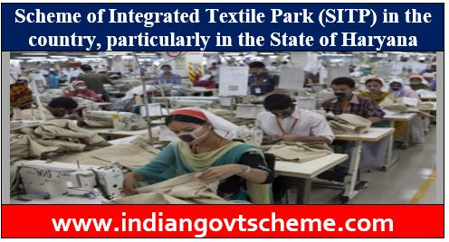 Scheme of Integrated Textile Park