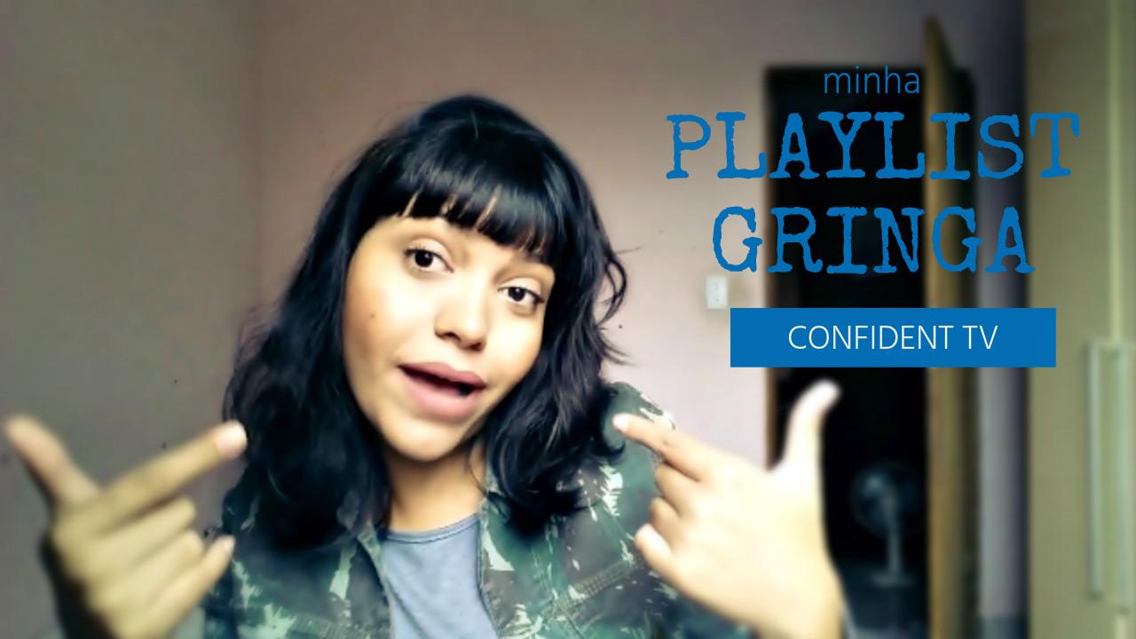 Minha playlist gringa #1 | BLOG CONFIDENT