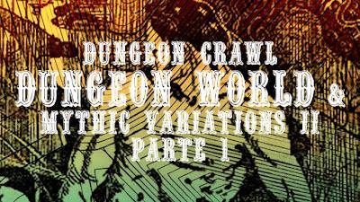 Dungeon Crawl Narrativista com Dungeon World e Mythic Variations II (Parte 1)