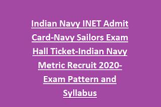 Indian Navy INET Admit Card-Navy Sailors Exam Hall Ticket-Indian Navy Metric Recruit 2020-Exam Pattern and Syllabus