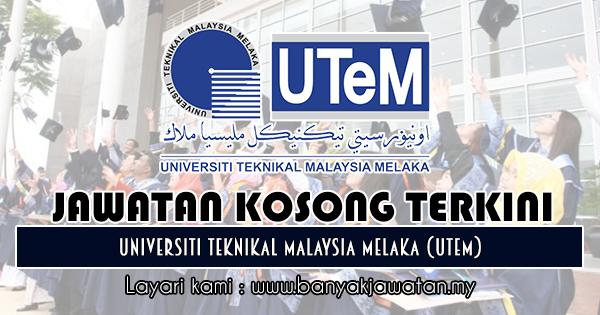 Jawatan Kosong 2018 di Universiti Teknikal Malaysia Melaka (UTeM)