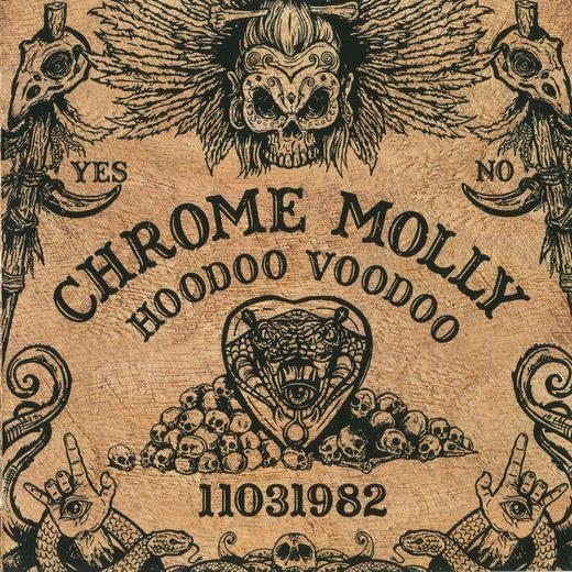 CHROME MOLLY - Hoodoo Voodoo (2017) full