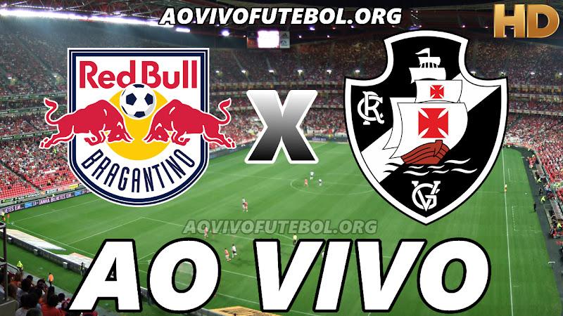 Bragantino x Vasco Ao Vivo HD Premiere