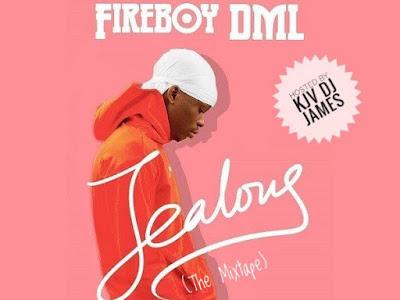 DOWNLOAD MIXTAPE: KJV DJ James ft. Fireboy DML - Jealous Mixape