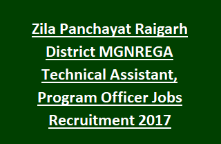 Zila Panchayat Raigarh District MGNREGA Technical Assistant, Program Officer Jobs Recruitment 2017