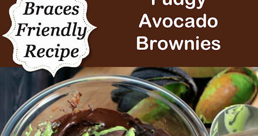 Braces Friendly Recipe- Fudgy Avocado Brownies