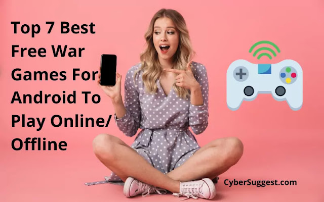 Top 7 Best Free War Games For Android To Play Online/Offline