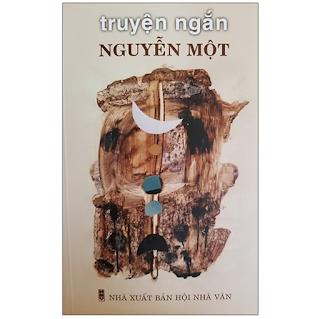 Truyện Ngắn Nguyễn Một ebook PDF-EPUB-AWZ3-PRC-MOBI