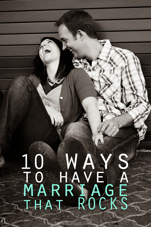 10 easy ways to have a marriage that rocks
