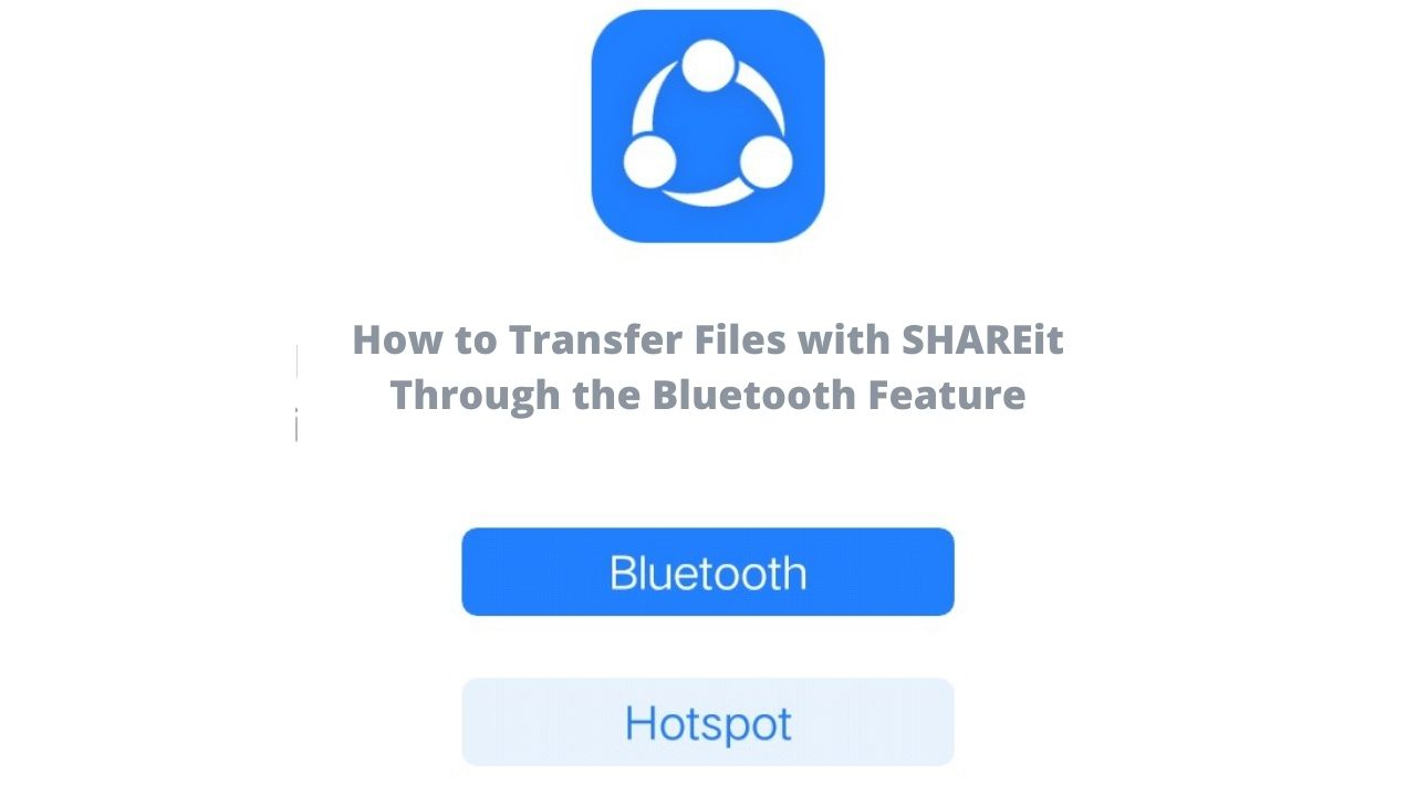 How to Transfer Files with SHAREit Through the Bluetooth Feature