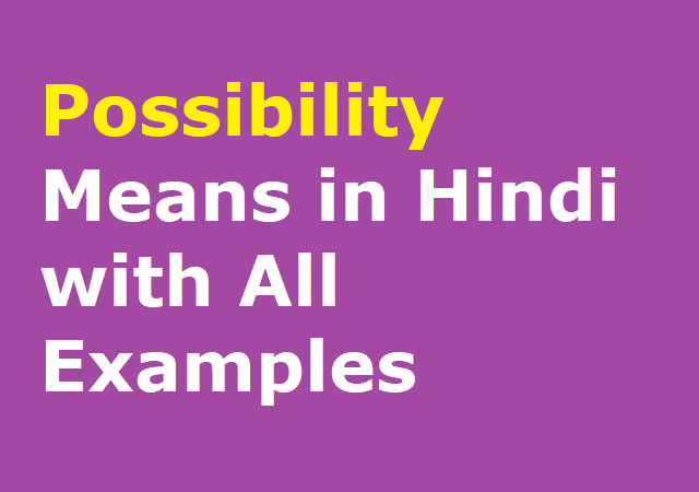 Possibility Means in Hindi with All Examples