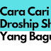 Tips Cari Supplier Untuk Dropship Shopee dan Mula Bisnes