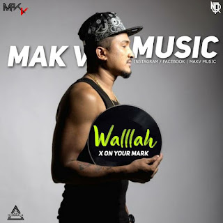 WALLAH X ON YOIR MARK (MASHUP) - MAK V