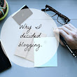 Why I decided blogging.