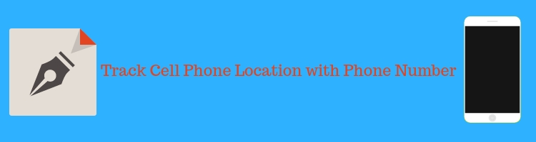 Track Cell Phone Location using Phone Number or gps