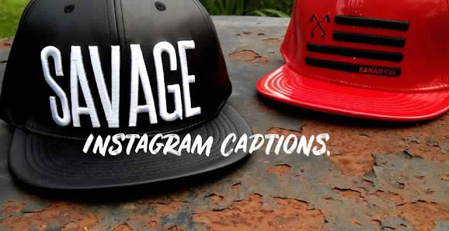 Savage Instagram Captions 2019