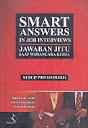 SMART ANSWERS IN JOB INTERVIEWS - JAWABAN JITU SAAT WAWANCARA KERJA Karya: Yusup Priyasudiarja