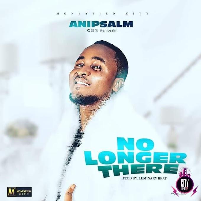 Ani Psalm – No Longer There (Prod. Luminary Beat)