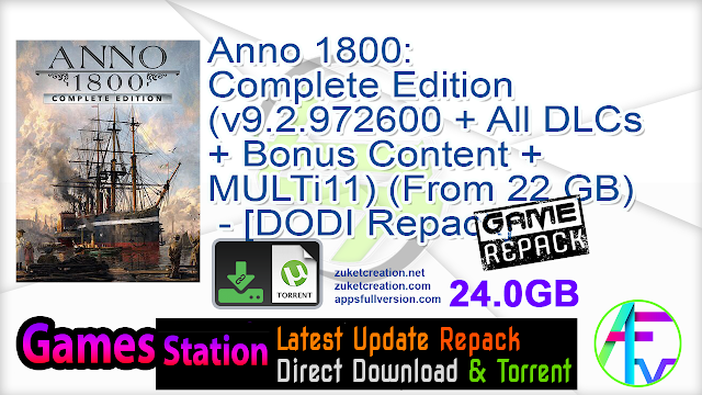 Anno 1800 Complete Edition (v9.2.972600 + All DLCs + Bonus Content + MULTi11) (From 22 GB) – [DODI Repack]