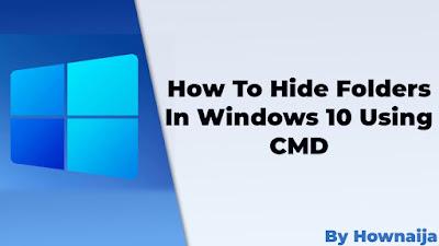 How To Hide Folders In Windows 10 Using CMD