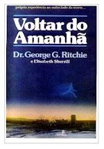 Dr. George G. Ritchie - VOLTAR DO AMANHA.doc