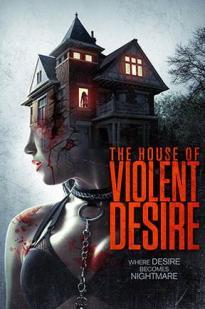 Watch The House of Violent Desire Online Free 2018 Putlocker