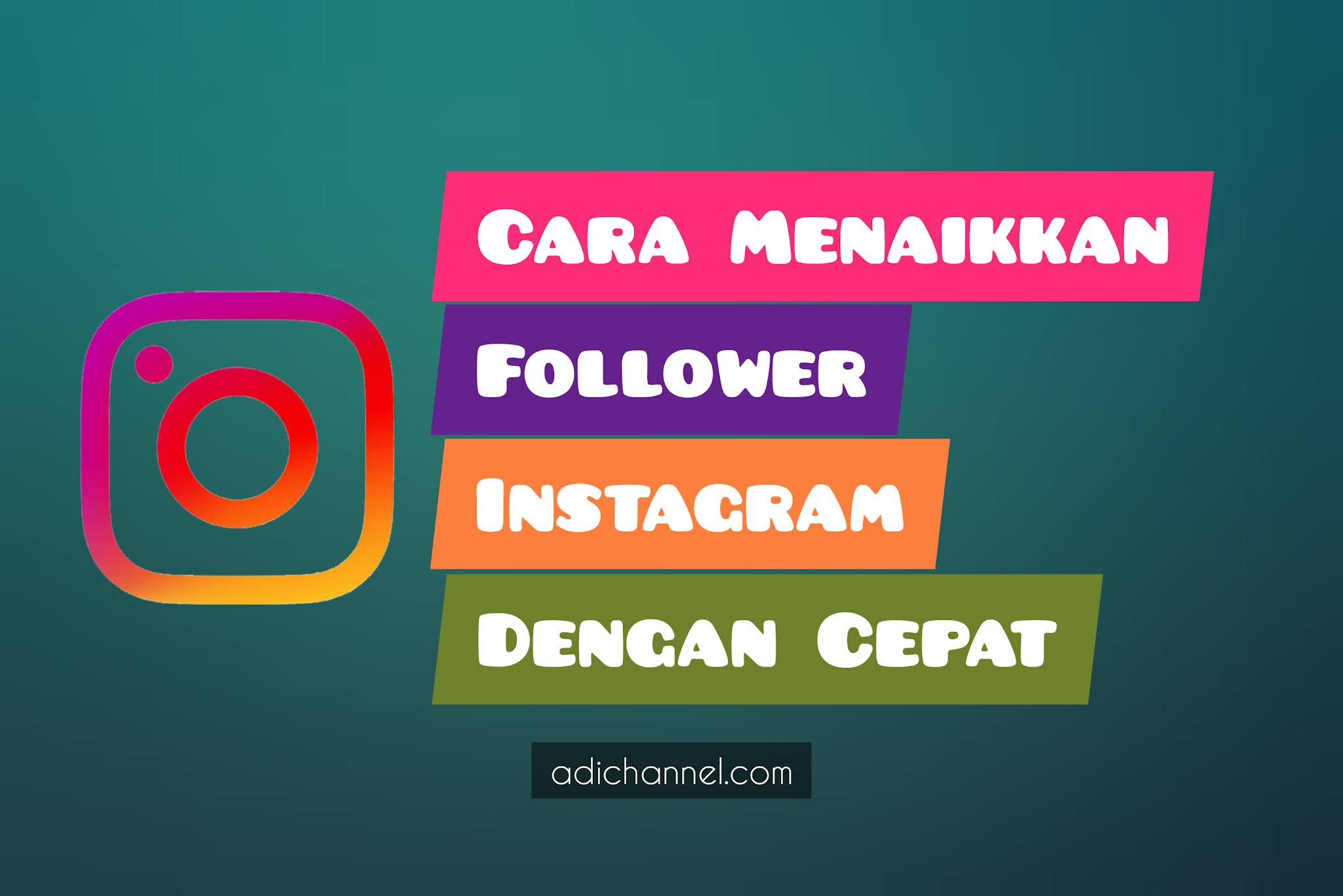 Cara Meningkatkan Follower Instagram Dengan Cepat 2021
