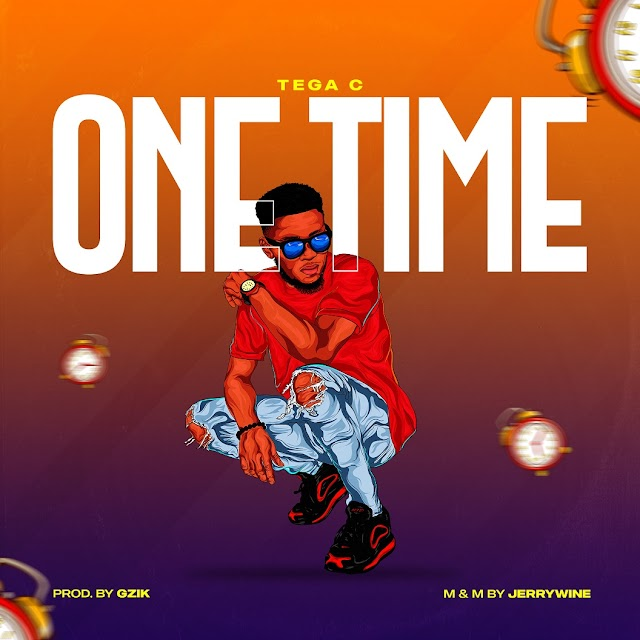 MUSIC: Tega C - One Time