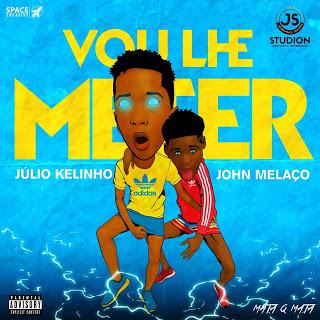 Júlio Kelinho Feat. John Melaço - Vou Lhe Meter (Afro House)